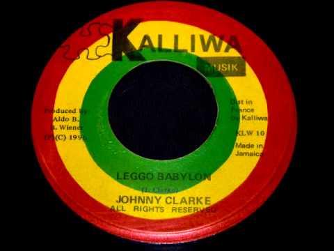 Johnny Clarke - Leggo Babylon