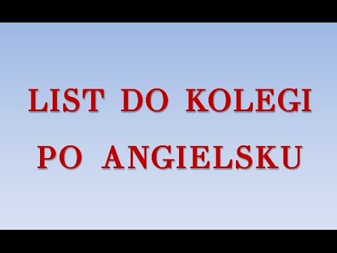Napisz List Do Kolegi Po Angielsku Youtube
