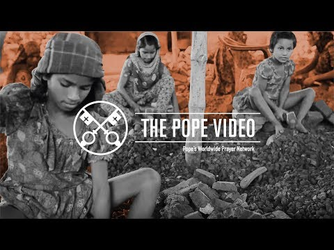 Human Trafficking – The Pope Video 2 – February 2019