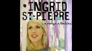 INGRID ST-PIERRE « La planque à libellules »