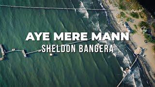 Aye Mere Mann | Sheldon Bangera | Lyric Video | Hindi Christian Music