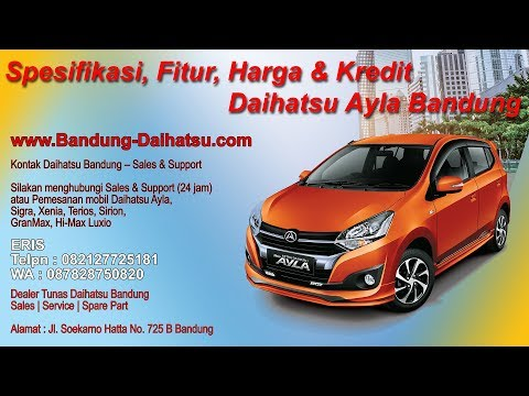 Spesifikasi, Fitur, Harga & Kredit Daihatsu Ayla 2019 Bandung