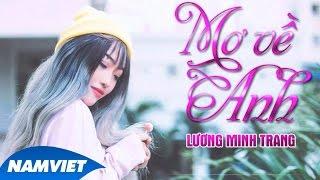 Mơ Về Anh - Lương Minh Trang [Audio Official]