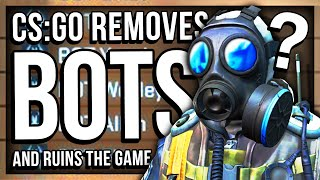 CS:GO REMOVED BOTS AND RUINED THE GAME