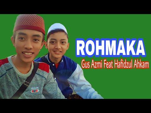 ROHMAKA vokal Gus Azmi Feat Hafidzul Ahkam
