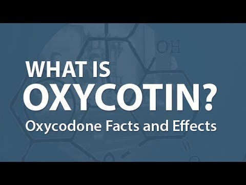 What is OxyContin? Oxycodone Facts and Effects