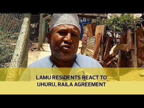 Lamu residents react to Uhuru, Raila agreement