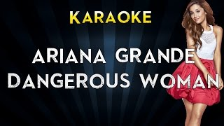 Ariana Grande - Dangerous Woman | Official Karaoke Instrumental Lyrics Cover Sing Along