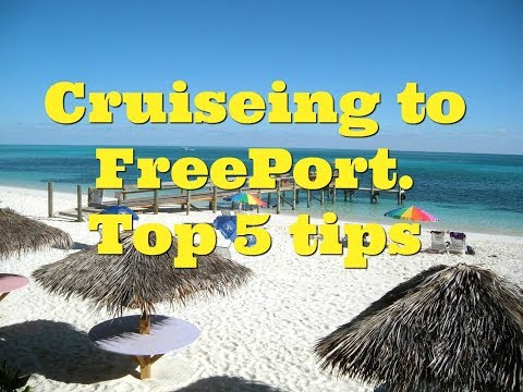 Cruising to Freeport Bahamas - Carnivals top 5 tips to save you money and time.