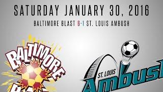Baltimore Blast vs. St. Louis Ambush Highlights   01.30.2016
