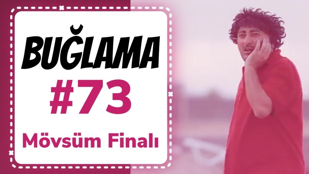 """""""Buğlama"""" #73 Mövsüm Finalı (15.08.2020)"""