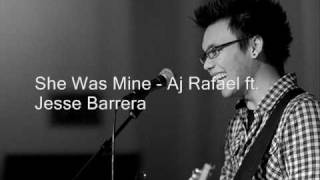 She Was Mine Lyrics - Aj Rafael ft. Jesse Barrera