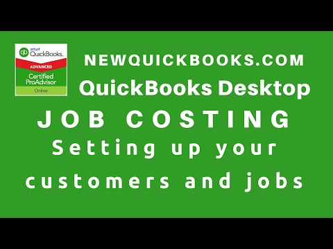 7. QuickBooks Job Costing - Setting Up Your Customers And Jobs