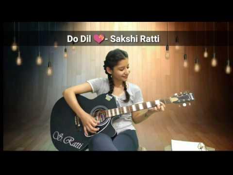 Sakshi Ratti| Do Dil | Romantic cover version| Sufi inder