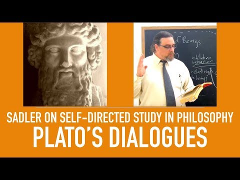 Self Directed Study in Philosophy | Plato's Dialogues | Sadler's Advice