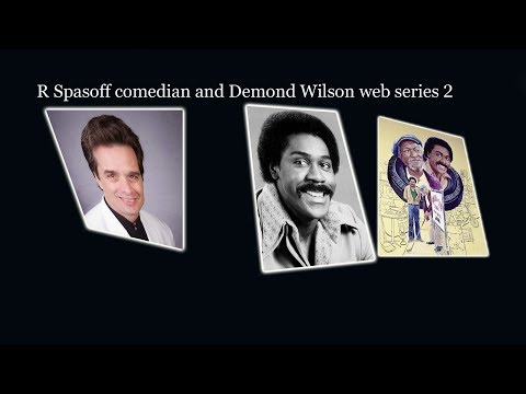 R Spasoff comedian and Demond Wilson web series 2