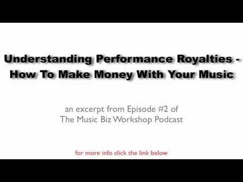 Understanding Performance Royalties - How To Make Money With Your Music