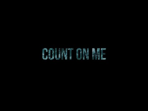 NEEDTOBREATHE - COUNT ON ME Lyric Video
