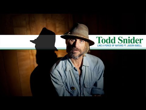 """Like a Force of Nature"" - Todd Snider ft. Jason Isbell (Official Audio)"