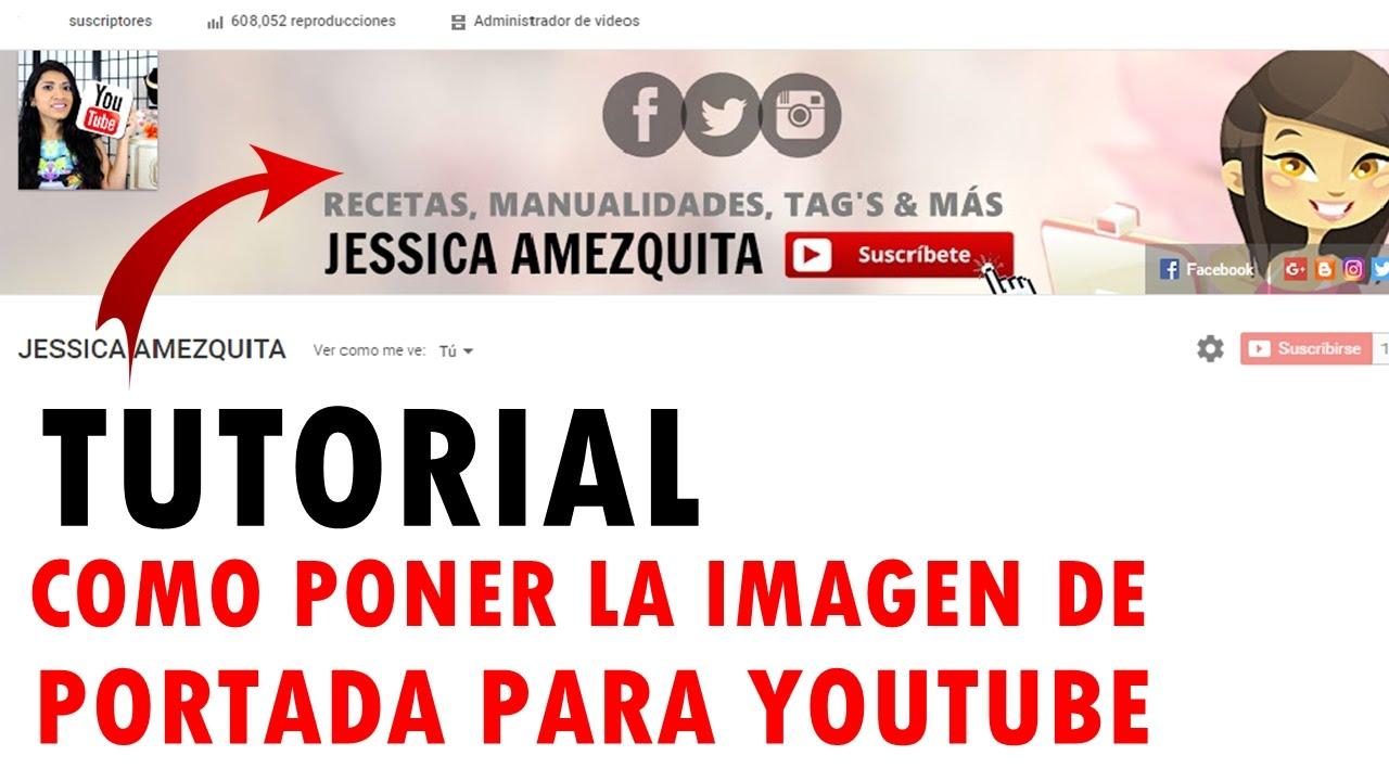 Como Poner La Imagen De Portada En Youtube Banner Youtube