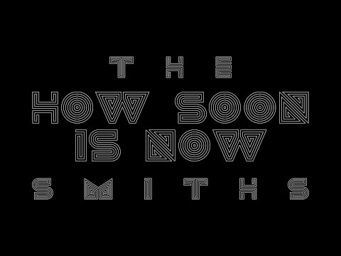 The Smiths How Soon Is Now Lyric