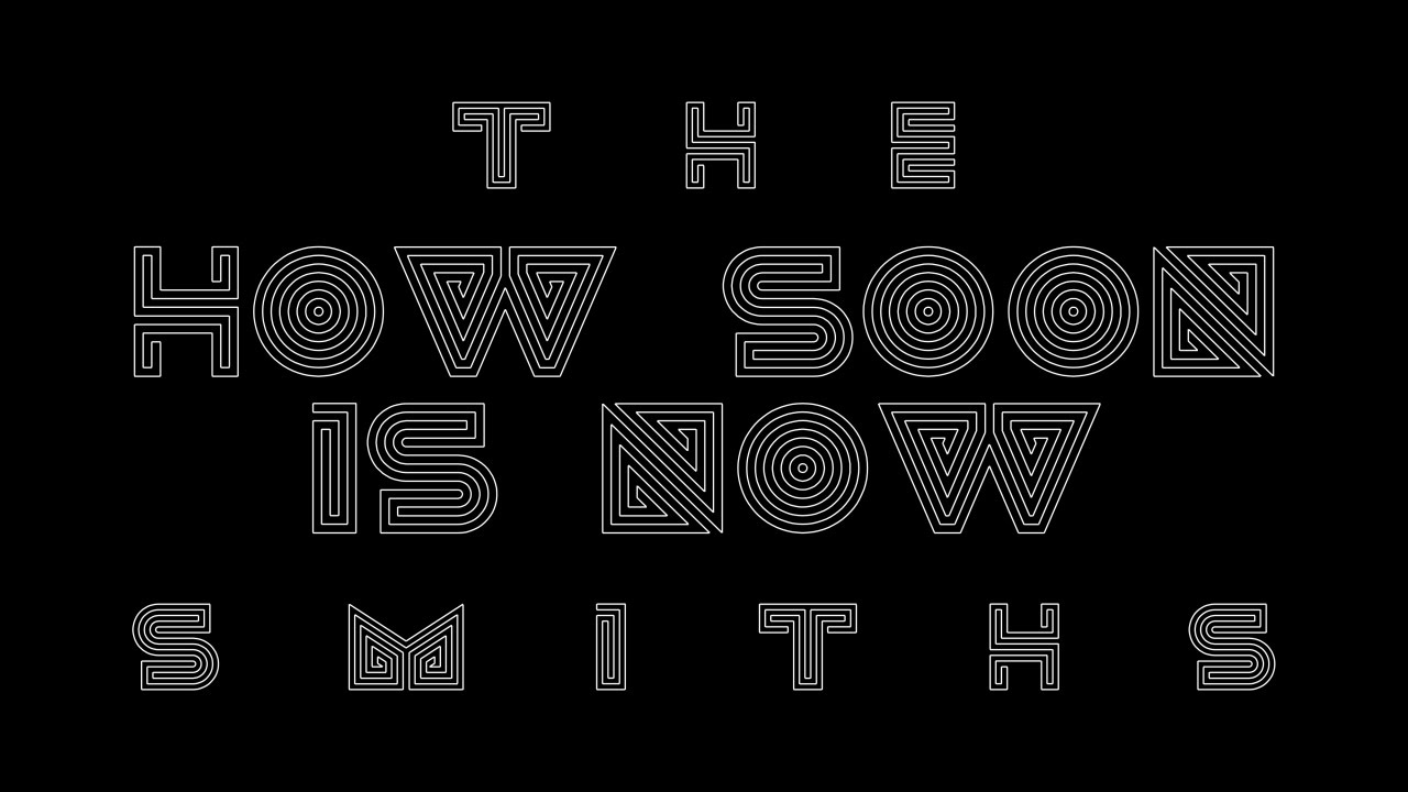 The Smiths How Soon Is Now Lyric Video