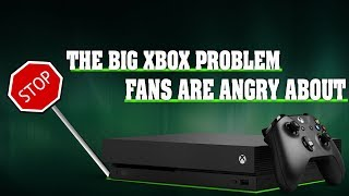 The Big Xbox One Problem Everyone's Talking About, And Rightfully So!