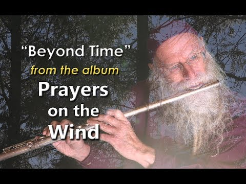 """""""Beyond Time"""" from Prayers on the Wind by Dean Evenson & Peter Ali"""