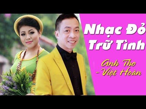 Anh Thơ 2017   Anh Thơ Nhạc Đỏ Trữ Tình Hay Nhất 2017   Album Anh Thơ, Việt Hoàn