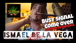 Busy Signal Cover Come Over En Español Voz Directo Live SlyTimeTV