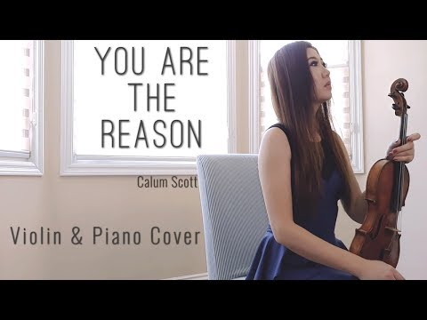 You Are The Reason - Violin Cover and Piano (Calum Scott) by