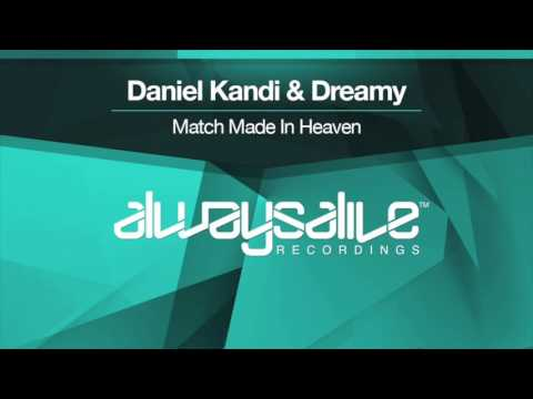 Daniel Kandi & Dreamy - Match Made In Heaven (Extended Mix)