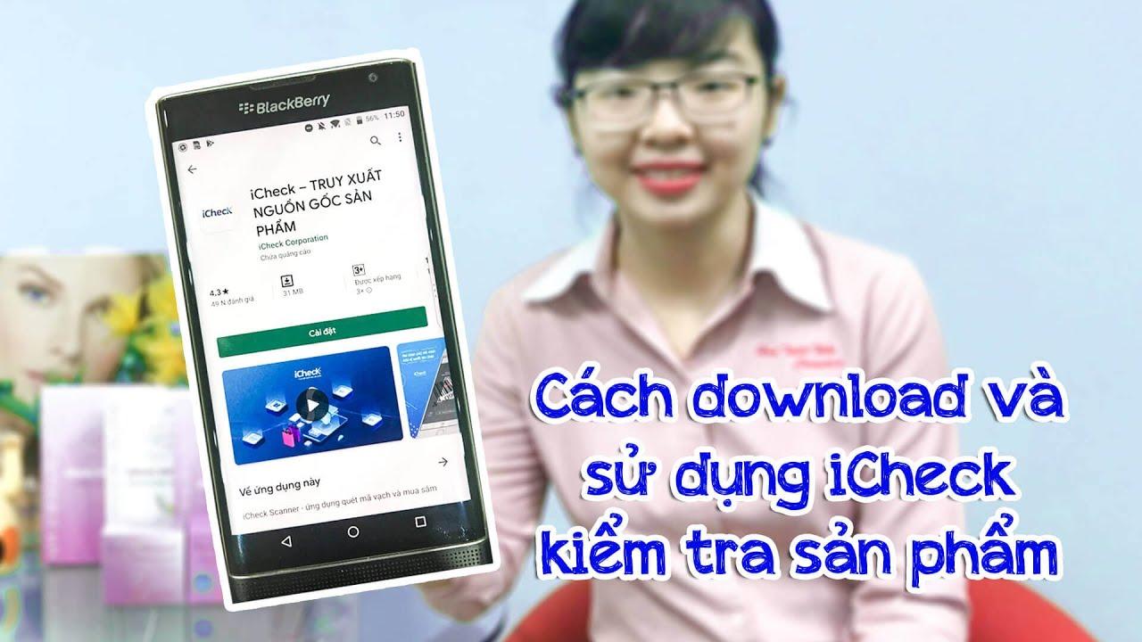 Hướng dẫn tải và sử dụng phần mềm iCheck Scanner trên điện thoại