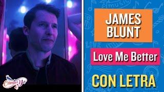 James Blunt - Love Me Better (Karaoke) | CantoYo