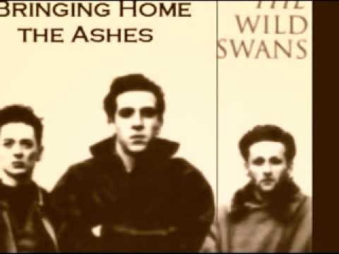 The Wild Swans ~ Bringing Home The Ashes