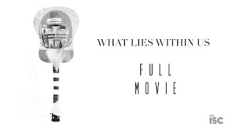What Lies Within Us - ISC Video III Feature Film