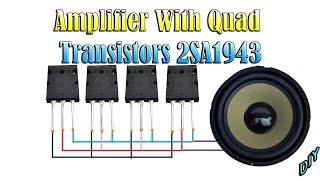 Diy Amplifier Extreme Powerful Bass With Quad Transistors 2SA1943 | STC