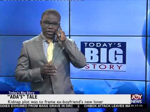 Faked Kidnap - Today Big Story on Joy News (16-4-15)