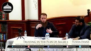 Trusting in the plan of Allah - Yusha Evans   Dec 2019