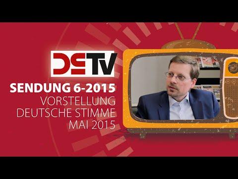 DS-TV 6-15: Vorstellung Deutsche Stimme Mai