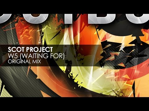 Scot Project - W5 [Waiting For] (Original Mix)