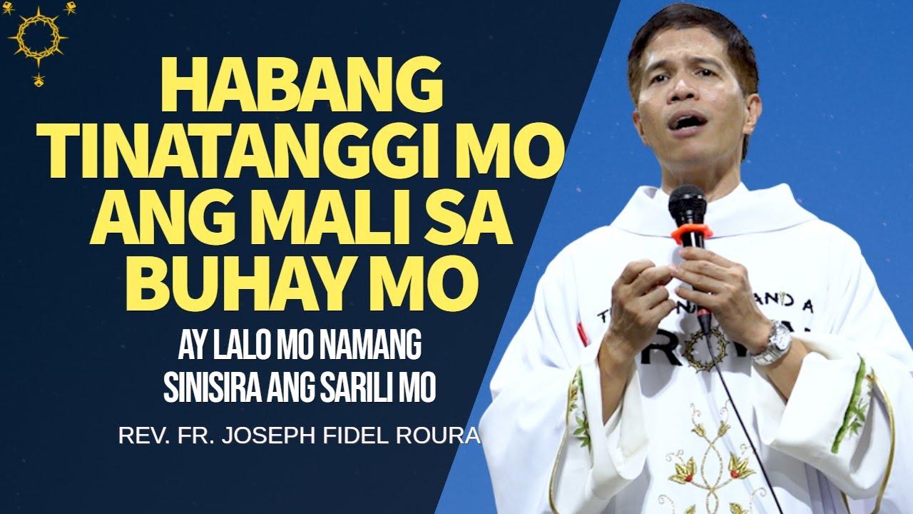 Download HABANG TINATANGGI MO ANG MALI SA BUHAY MO, LALO MO NAMANG SINISIRA ANG SARILI MO   FR. FIDEL ROURA