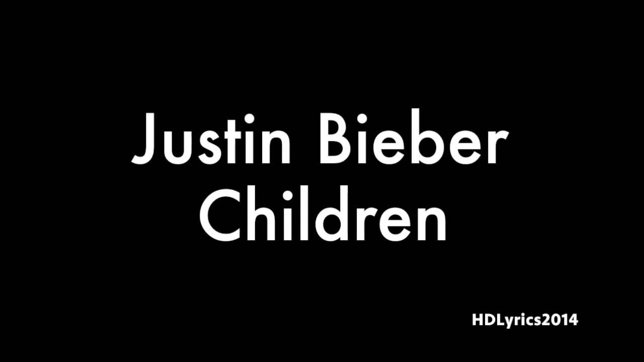 Justin Bieber - Children Lyrics