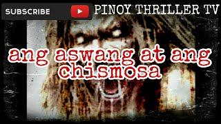 Tagalog Horror Story - Ang Aswang at ang Chismosa - Tagalog Aswang Story - Kwentong Aswang
