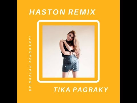 Tika Pagraky - Be Ngelah Pengganti (Haston Remix)
