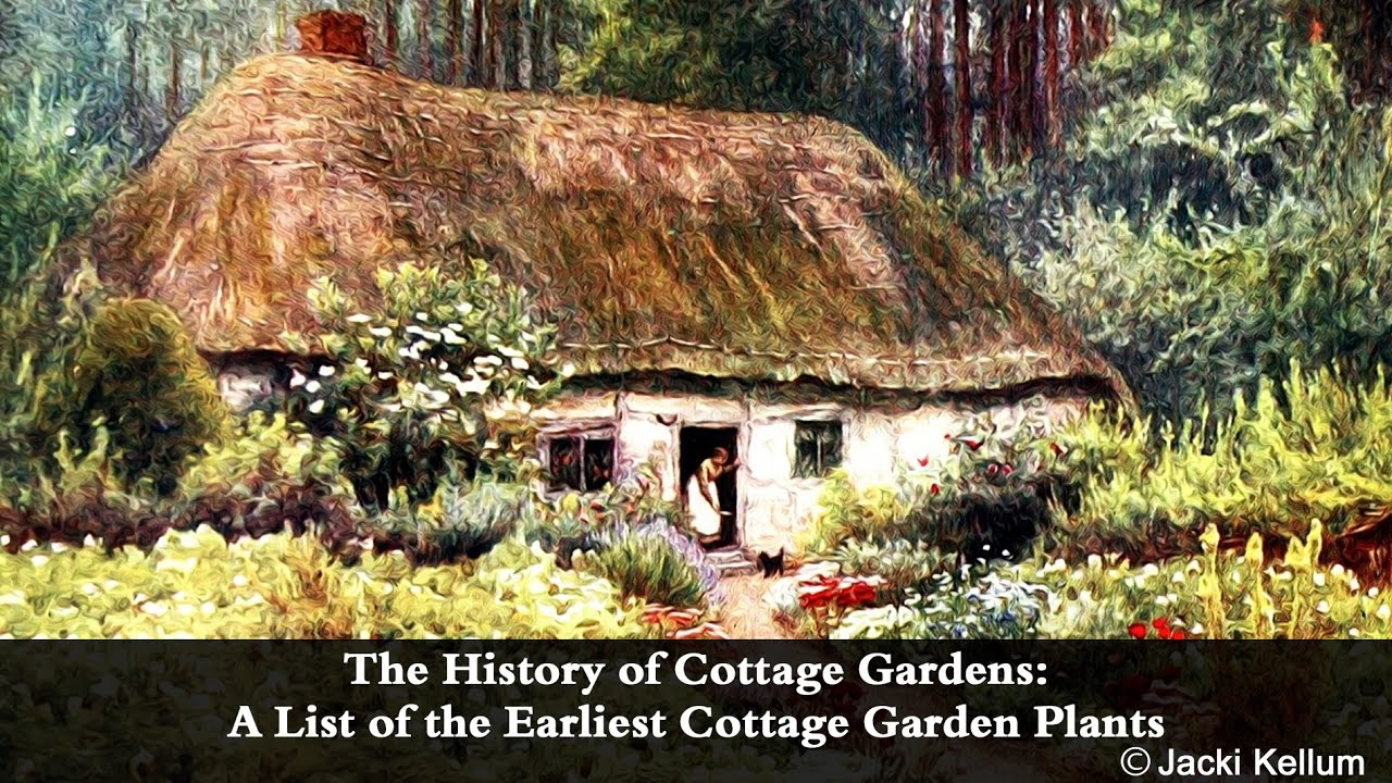 History of Cottage Gardens and A List of Early Cottage Garden Plants ...