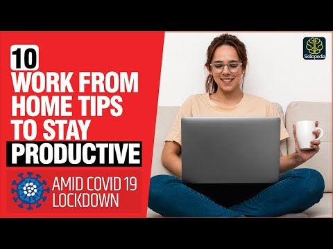 10 Work From Home Tips To Stay Productive Even In A Lockdown Amid Coronavirus Pandemic | Soft Skills