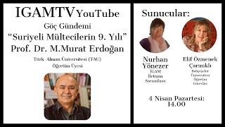 #1 Göç Gündemi - Prof. Dr. M.Murat Erdoğan - Suriyeli Mültecilerin 9. Yılı
