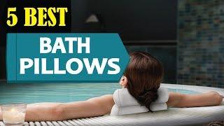 5 Best Bath Pillows 2018 | Best Bath Pillow Reviews | Top 5 Bath Pillow