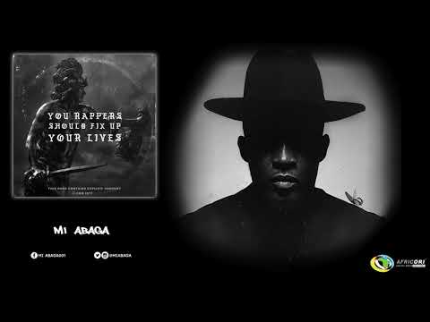M.I Abaga - You Rapper Should Fix Up Your Lives (Official Audio)